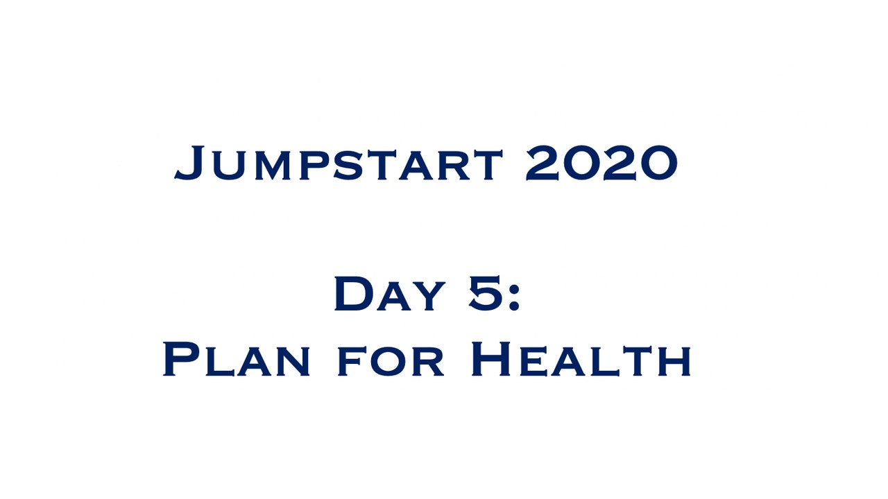 Day 5 - Plan for Health