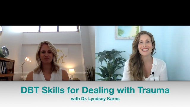 DBT Skills for Trauma: Interview with Dr. Lindsey Karns