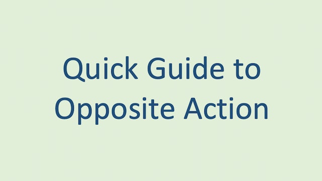 Quick Guide to Opposite Action Handout