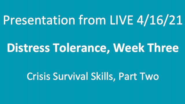 Presentation from LIVE 4/16/2: Crisis-Survival Skills, Part Two