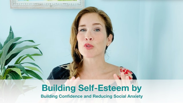 Build Confidence & Reduce Social Anxiety to Build Self-Esteem