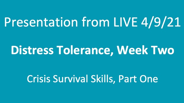 Presentation from LIVE on 4/9/21: Crisis Survival Skills part one