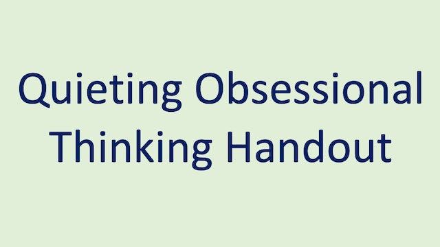Quieting Obsessional Thinking Handout