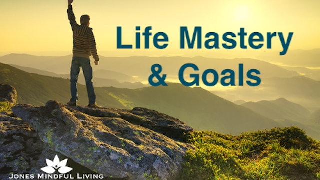 Life Mastery and Goals