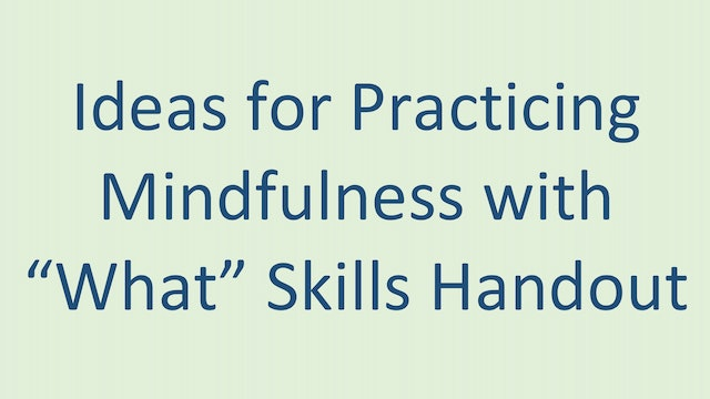 """Ideas for Mindfulness: """"What"""" Skills"""