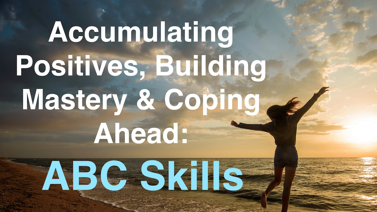 Accumulating Positives, Building Master, & Coping Ahead: ABC