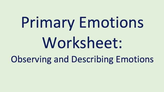 Primary Emotions Worksheet: Observing and Describing Emotions