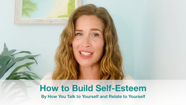 New!  Self-Practices to Build Self-Esteem