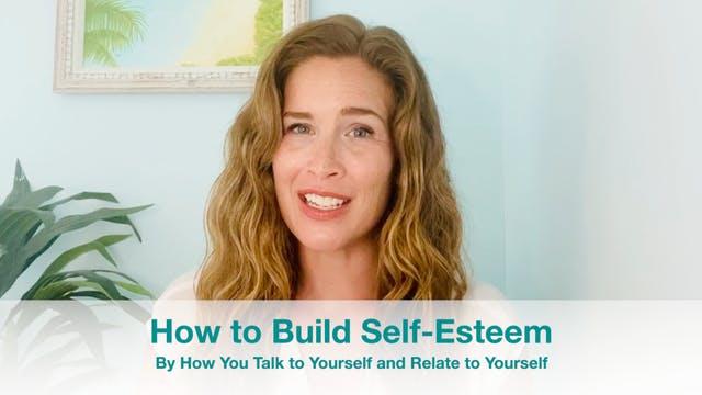 New!  Self-Practices to Build Self-Es...