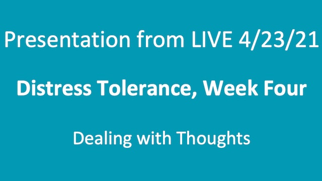 Distress-Tolerance Week Four: Dealing with Thoughts