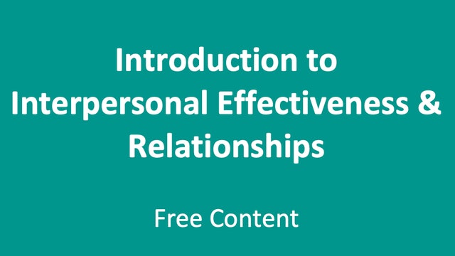 Introduction to Interpersonal Effectiveness & Relationships