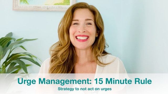 New! Urge Management: 15 Minute Rule
