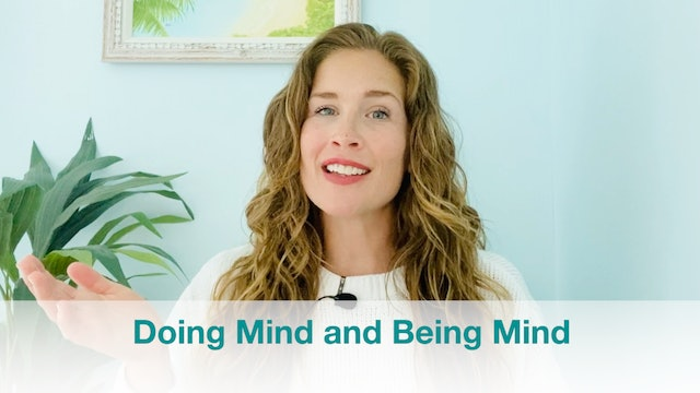 New Video!  Doing Mind vs Being Mind