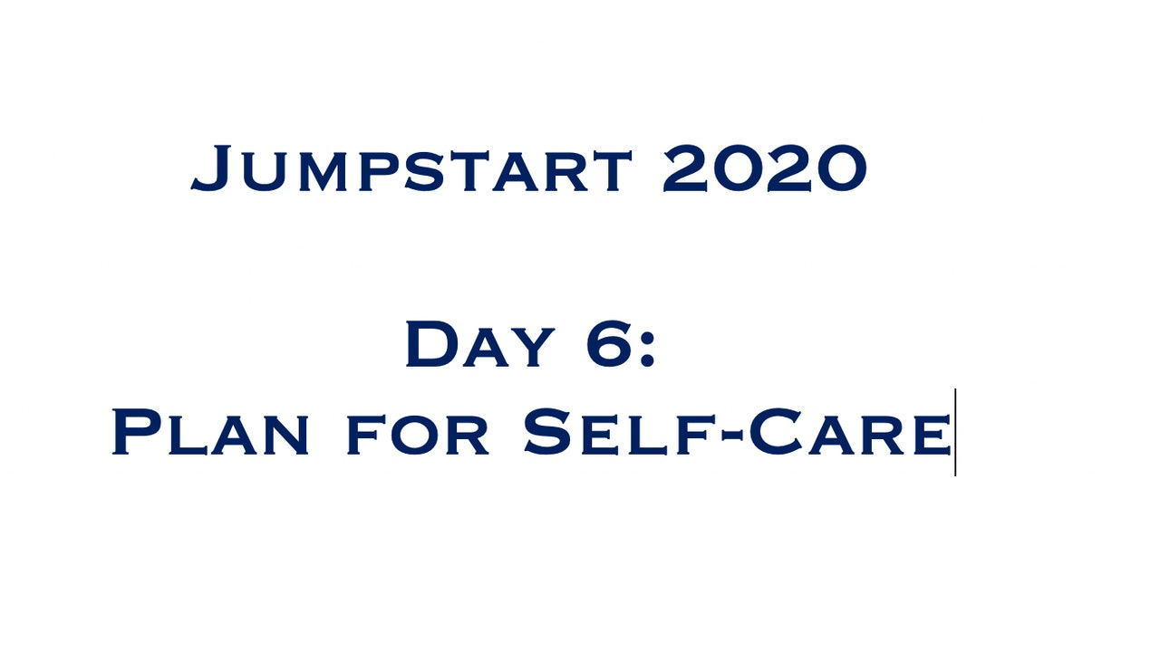 Day 6 - Plan for Self-Care