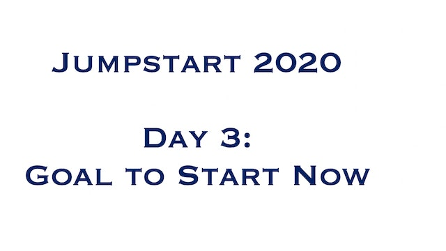Day 3 - Goal to Start Now