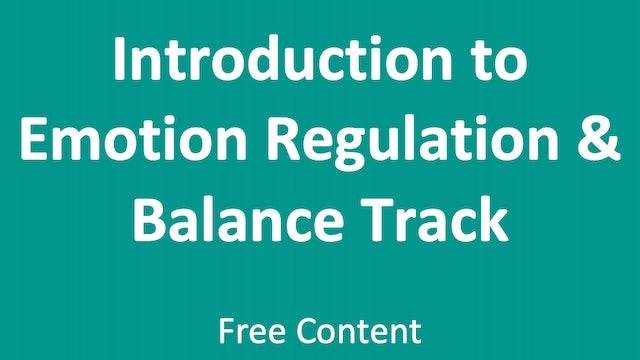Introduction to Emotion Regulation & Balance Track