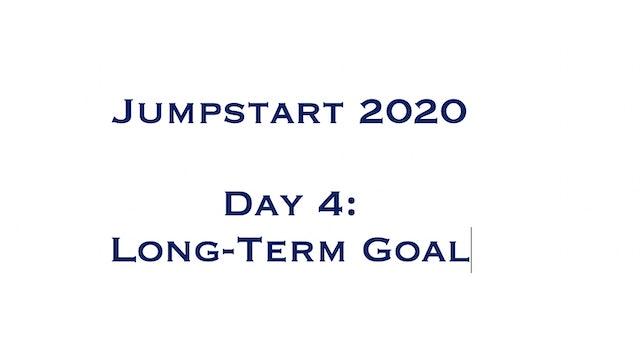 Day 4 - Long Term Goal