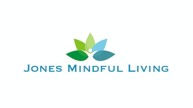 Tips for Using Jones Mindful Living