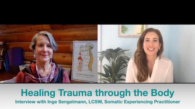 Healing Trauma through the Body, Interview with Inge Sengelmann, LCSW, SEP, RYT