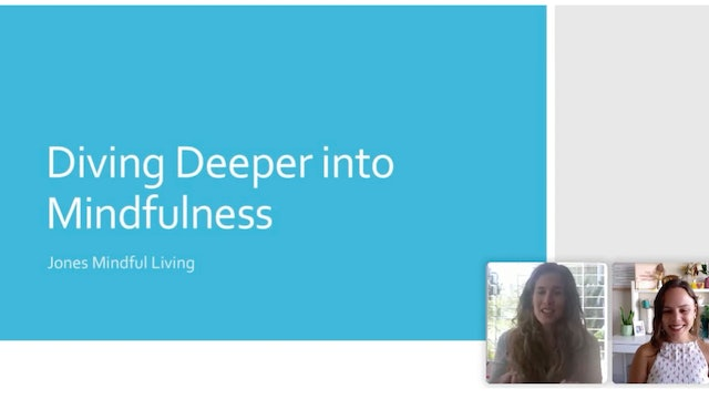 Live Replay 3/26/21 Diving Deeper into Mindfulness