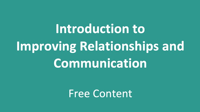 Introduction to Improving Relationships and Communication