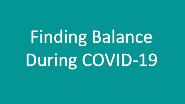 Free Resource: Finding Balance during COVID-19