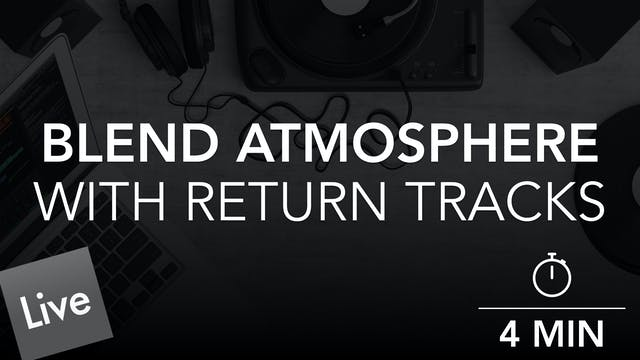 Blend The Atmosphere With Return Track Reverb