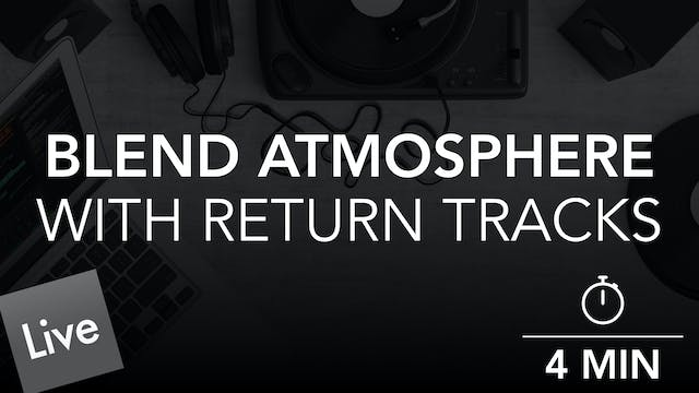 Blend The Atmosphere With Return Trac...