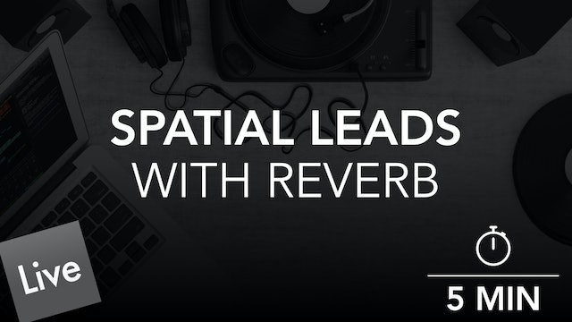 Create a Spacial lead with Reverb in Live 10