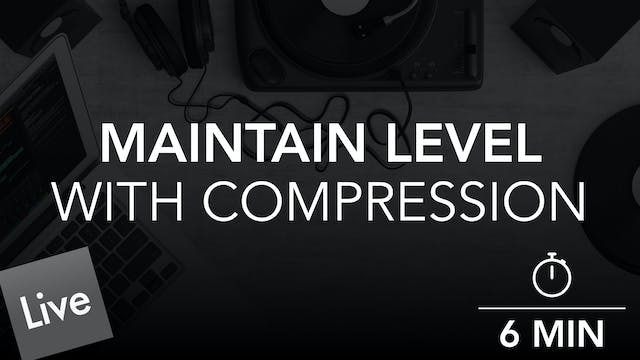 Maintain dB Level With Glue Compressor