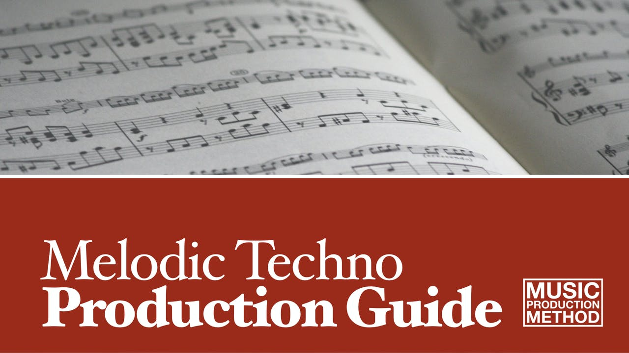 Melodic Techno Production Guide