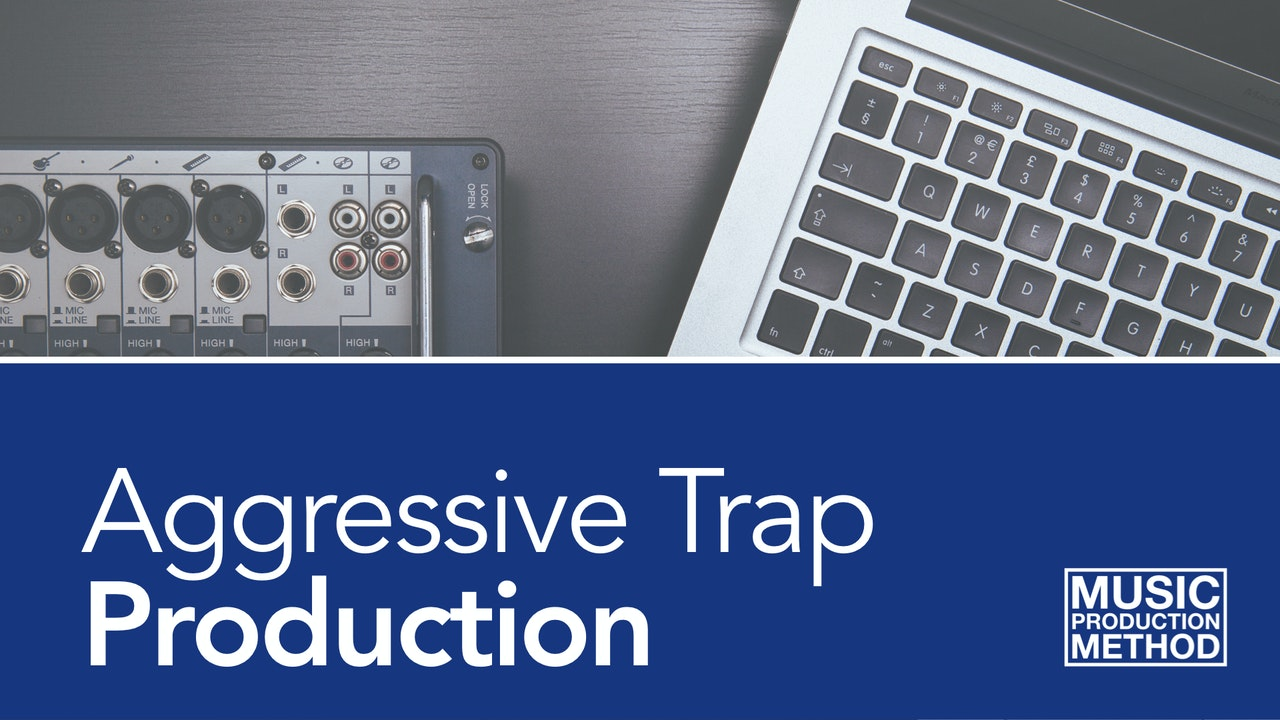 Aggressive Trap Production