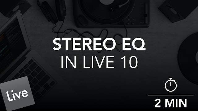 Remove Low End Rumble and Clean the Stereo Image with EQ Eight in Live 10