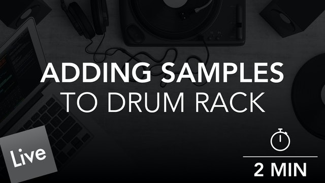 Adding Audio Samples to Drum Rack in Live 10