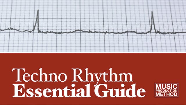 Techno Rhythm Essential Guide