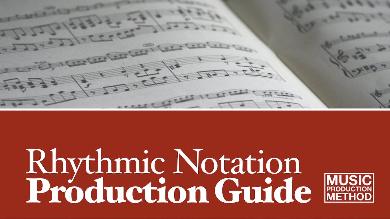 Rhythmic Notation Production Guide