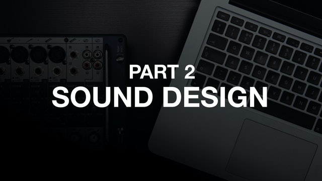 Part Two - Sound Design