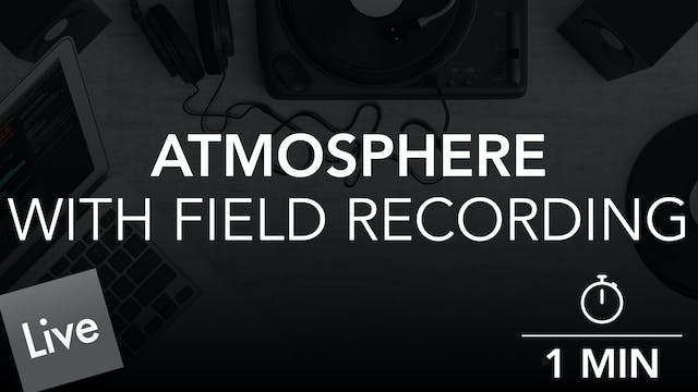 Add Atmosphere With a Field Recording