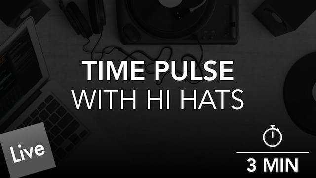 Arrange a Time Pulse With Hi Hats