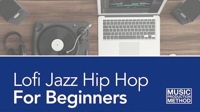 Lofi Jazz Hip Hop For Beginners
