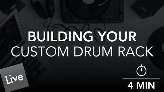 Building a Custom Drum Rack in Live 10