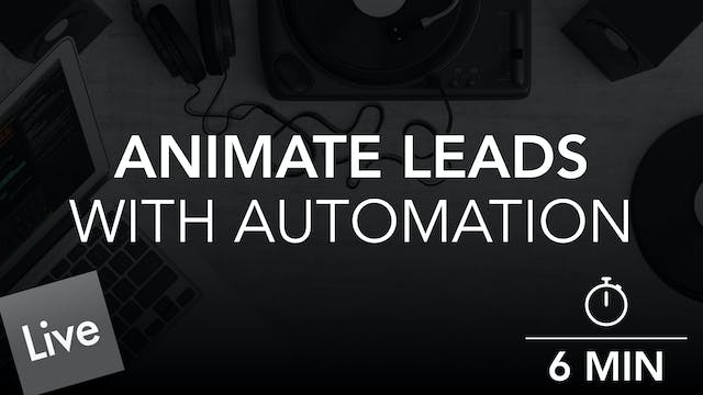Animate the Lead with Automation