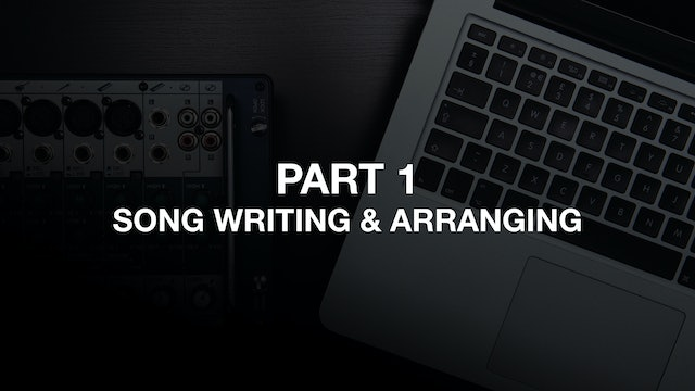 Part One - Song Writing and Arranging