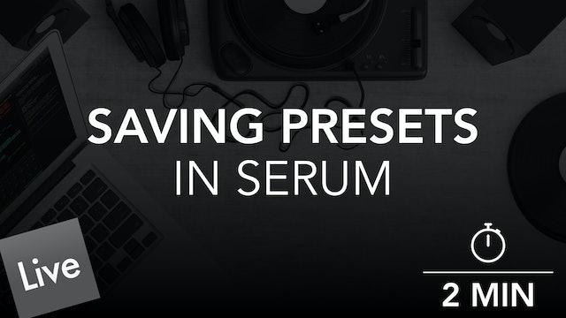 Saving Preset Patches in Xfer Serum
