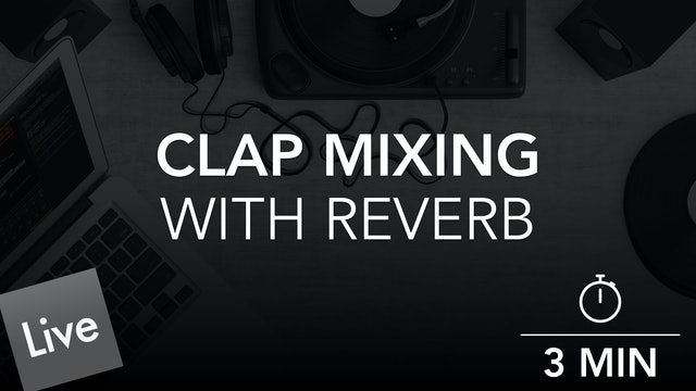 Push the clap to the back of the mix with Reverb