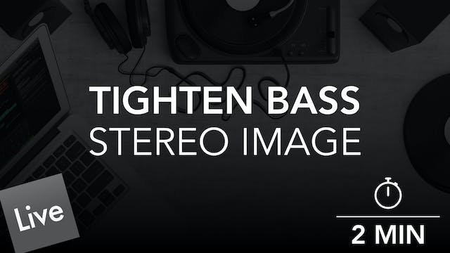 Tighten the Stereo image of the Bass ...
