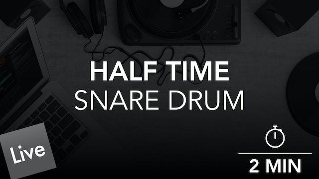 Arrange a Half Time Snare Part