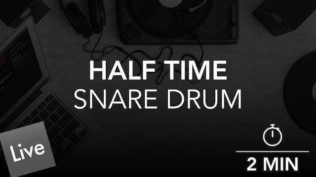 Arrange a Half Time Snare Part