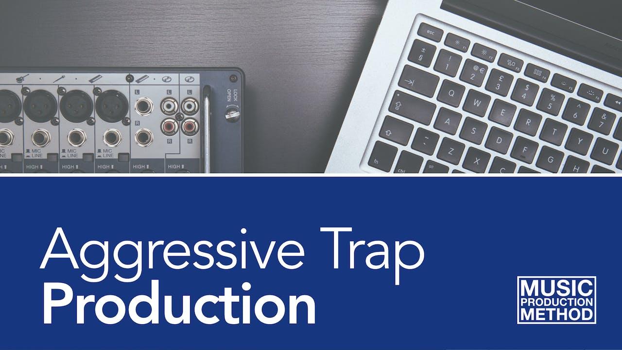 Aggressive Trap - Start To Finish