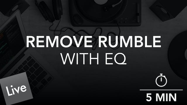 Remove Low Frequency Rumble with EQ Eight
